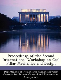 Proceedings of the Second International Workshop on Coal Pillar Mechanics and Design