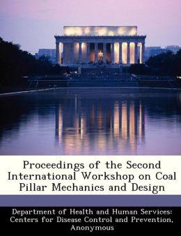 Proceedings of the Second International Workshop on Coal Pillar Mechanics and Design