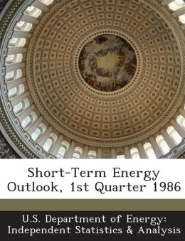 Short-Term Energy Outlook, 1st Quarter 1986