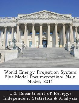 World Energy Projection System Plus Model Documentation: Main Model, 2011