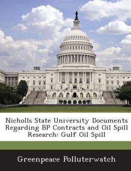 Nicholls State University Documents Regarding BP Contracts and Oil Spill Research: Gulf Oil Spill