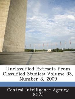 Unclassified Extracts from Classified Studies: Volume 53, Number 3, 2009