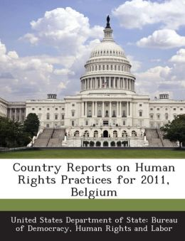 Country Reports on Human Rights Practices for 2011, Belgium