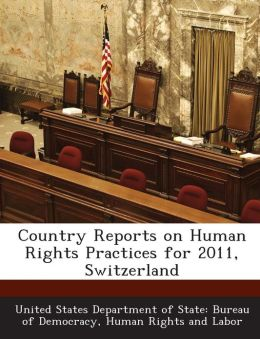 Country Reports on Human Rights Practices for 2011, Switzerland