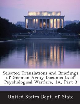 Selected Translations and Briefings of German Army Documents of Psychological Warfare, 1A, Part 3