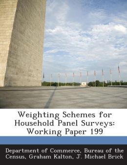 Weighting Schemes for Household Panel Surveys: Working Paper 199