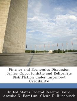 Finance and Economics Discussion Series: Opportunistic and Deliberate Disinflation under Imperfect Credibility