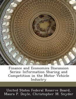 Finance and Economics Discussion Series: Information Sharing and Competition in the Motor Vehicle Industry