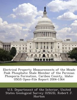 Electrical Property Measurements of the Meade Peak Phosphatic Shale Member of the Permian Phosporia Formation, Caribou County, Idaho: USGS Open-File Report 2004-1364