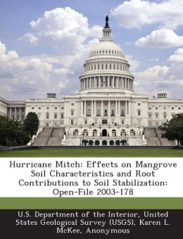 Hurricane Mitch: Effects on Mangrove Soil Characteristics and Root Contributions to Soil Stabilization: Open-File 2003-178