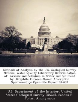 Methods of Analysis by the U.S. Geological Survey National Water Quality Laboratory Determination of Arsenic and Selenium in Water and Sediment by Graphite Furnace-Atomic Absorption Spectrometry: Open-File Report 98-639
