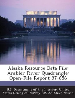 Alaska Resource Data File: Ambler River Quadrangle: Open-File Report 97-856