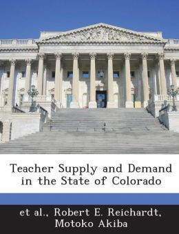 Teacher Supply and Demand in the State of Colorado