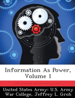 Information As Power, Volume 1