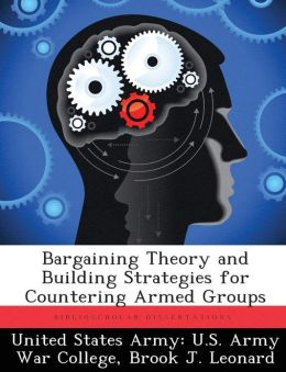 Bargaining Theory and Building Strategies for Countering Armed Groups