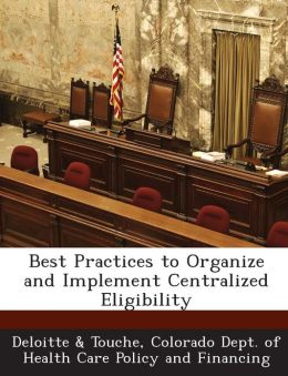 Best Practices to Organize and Implement Centralized Eligibility