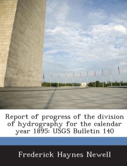 Report of progress of the division of hydrography for the calendar year 1895: USGS Bulletin 140