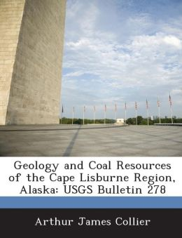 Geology and Coal Resources of the Cape Lisburne Region, Alaska: USGS Bulletin 278