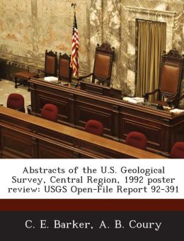 Abstracts of the U.S. Geological Survey, Central Region, 1992 poster review: USGS Open-File Report 92-391