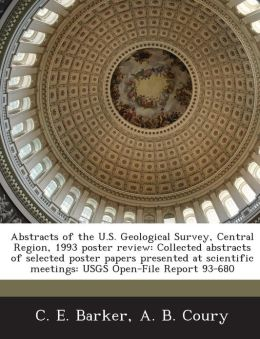 Abstracts of the U.S. Geological Survey, Central Region, 1993 poster review: Collected abstracts of selected poster papers presented at scientific meetings: USGS Open-File Report 93-680
