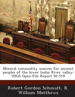 Mineral commodity sources for ancient peoples of the lower Indus River valley: USGS Open-File Report 92-519