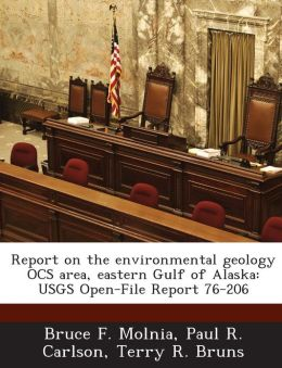 Report on the environmental geology OCS area, eastern Gulf of Alaska: USGS Open-File Report 76-206