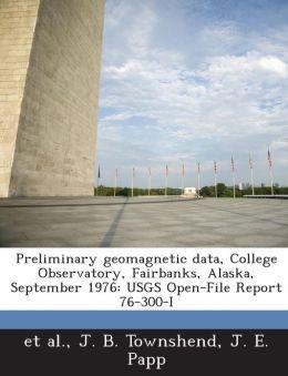 Preliminary geomagnetic data, College Observatory, Fairbanks, Alaska, September 1976: USGS Open-File Report 76-300-I