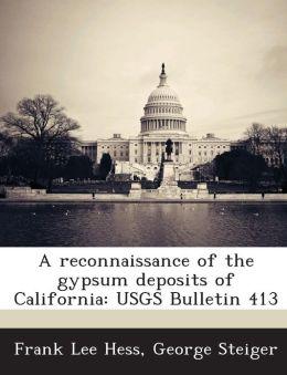 A Reconnaissance of the Gypsum Deposits of California: Usgs Bulletin 413