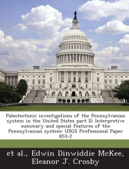 Paleotectonic Investigations of the Pennsylvanian System in the United States Part II: Interpretive Summary and Special Features of the Pennsylvanian