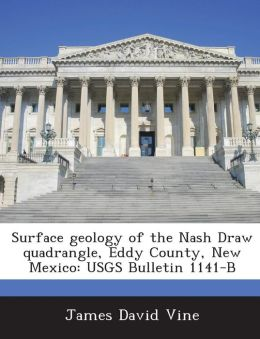 Surface Geology of the Nash Draw Quadrangle, Eddy County, New Mexico: Usgs Bulletin 1141-B