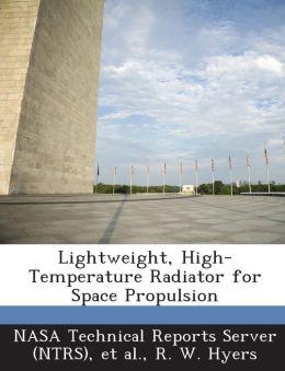 Lightweight, High-Temperature Radiator for Space Propulsion