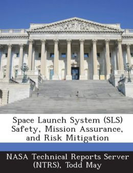 Space Launch System (Sls) Safety, Mission Assurance, and Risk Mitigation