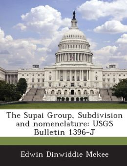 The Supai Group, Subdivision and Nomenclature: Usgs Bulletin 1396-J