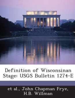 Definition of Wisconsinan Stage: Usgs Bulletin 1274-E