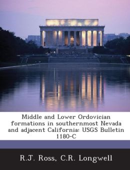 Middle and Lower Ordovician Formations in Southernmost Nevada and Adjacent California: Usgs Bulletin 1180-C