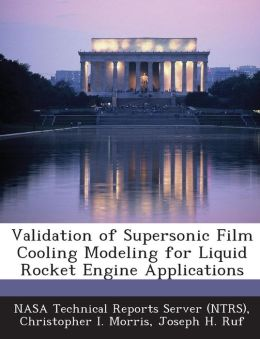 Validation of Supersonic Film Cooling Modeling for Liquid Rocket Engine Applications