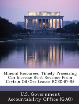 Mineral Resources: Timely Processing Can Increase Rent Revenue from Certain Oil/Gas Leases: Rced-87-98