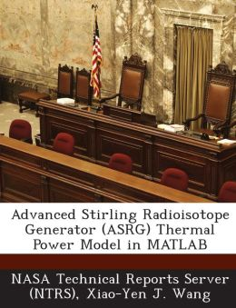 Advanced Stirling Radioisotope Generator (Asrg) Thermal Power Model in MATLAB