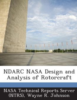 Ndarc NASA Design and Analysis of Rotorcraft