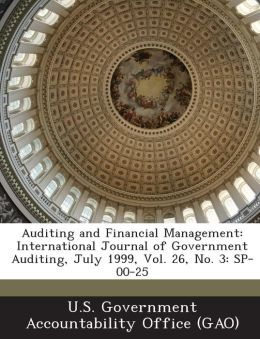 Auditing and Financial Management: International Journal of Government Auditing, July 1999, Vol. 26, No. 3: Sp-00-25