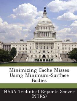 Minimizing Cache Misses Using Minimum-Surface Bodies