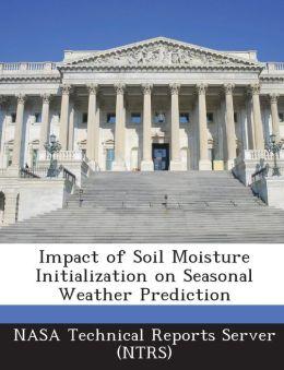 Impact of Soil Moisture Initialization on Seasonal Weather Prediction