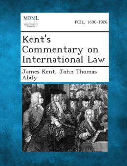 Kent's Commentary on International Law