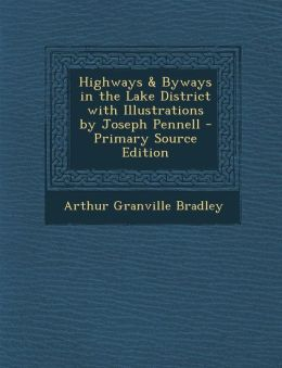 Highways & Byways in the Lake District with Illustrations by Joseph Pennell