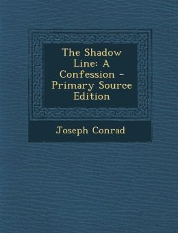 Shadow Line: A Confession