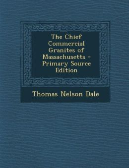 The Chief Commercial Granites of Massachusetts