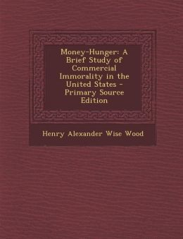 Money-Hunger: A Brief Study of Commercial Immorality in the United States