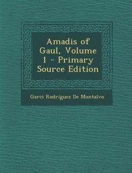 Amadis of Gaul, Volume 1
