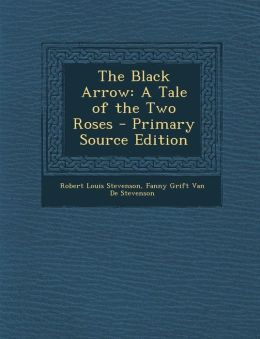 Black Arrow: A Tale of the Two Roses