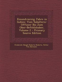 Einundvierzig Jahre in Indien: Vom Subaltern-Offizier Bis Zum Ober-Befehlshaber, Volume 2 - Primary Source Edition